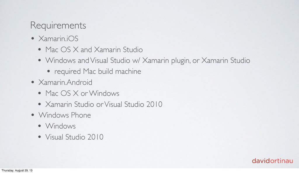 Requirements • Xamarin.iOS • Mac OS X and Xamar...