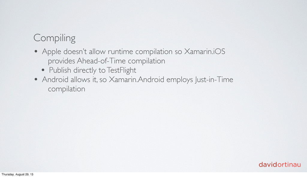 Compiling • Apple doesn't allow runtime compila...