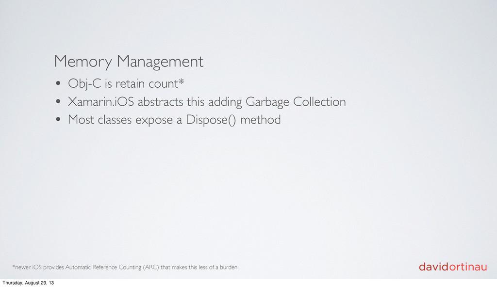 Memory Management • Obj-C is retain count* • Xa...