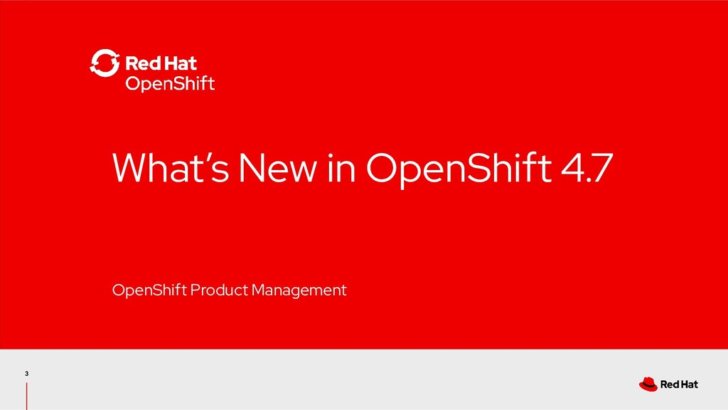 What's New in OpenShift 4.7 OpenShift Product M...