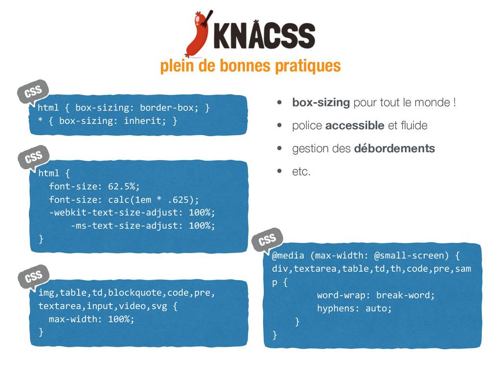 plein de bonnes pratiques html { box-‐sizing...