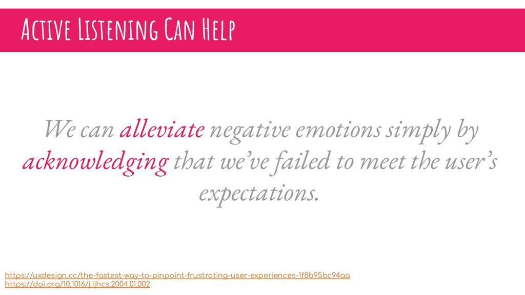 Active Listening Can Help We can alleviate nega...