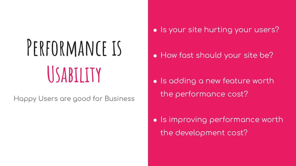 Performance is Usability Happy Users are good f...