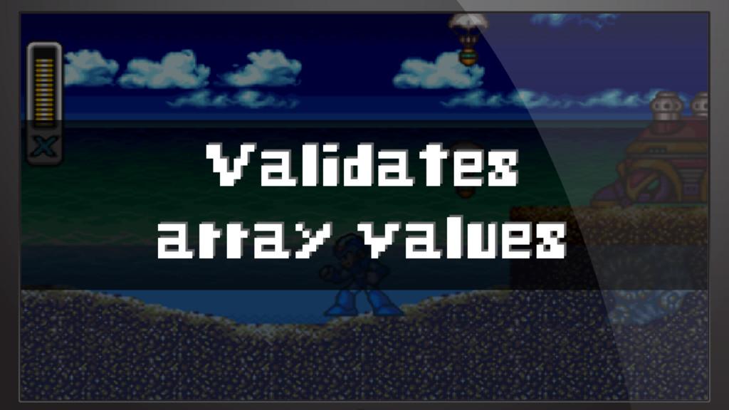 Validates array values