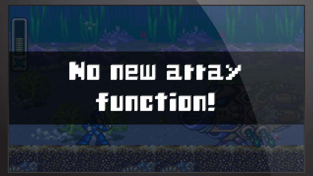 No new array function!