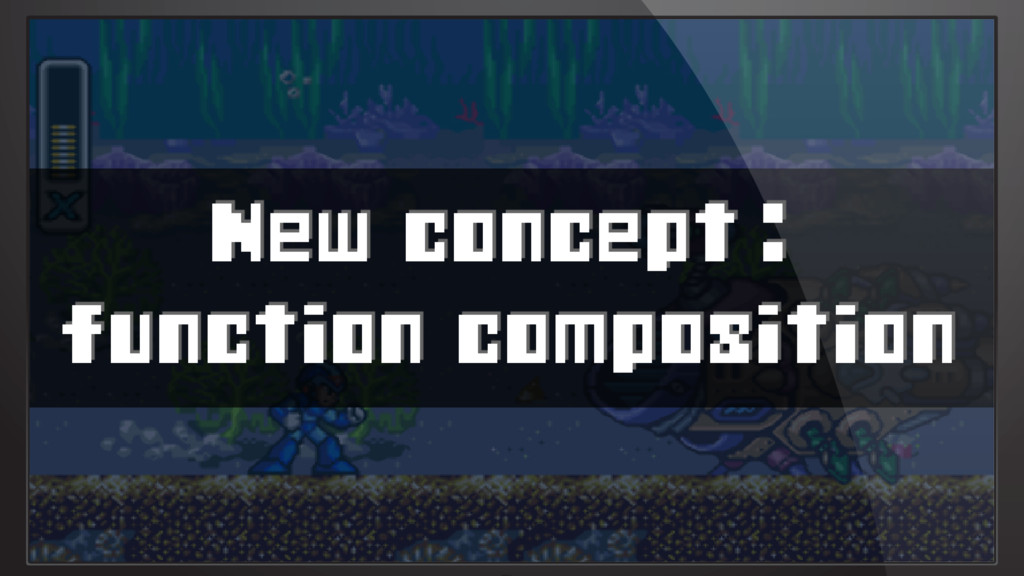New concept: function composition
