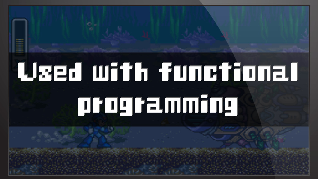 Used with functional programming