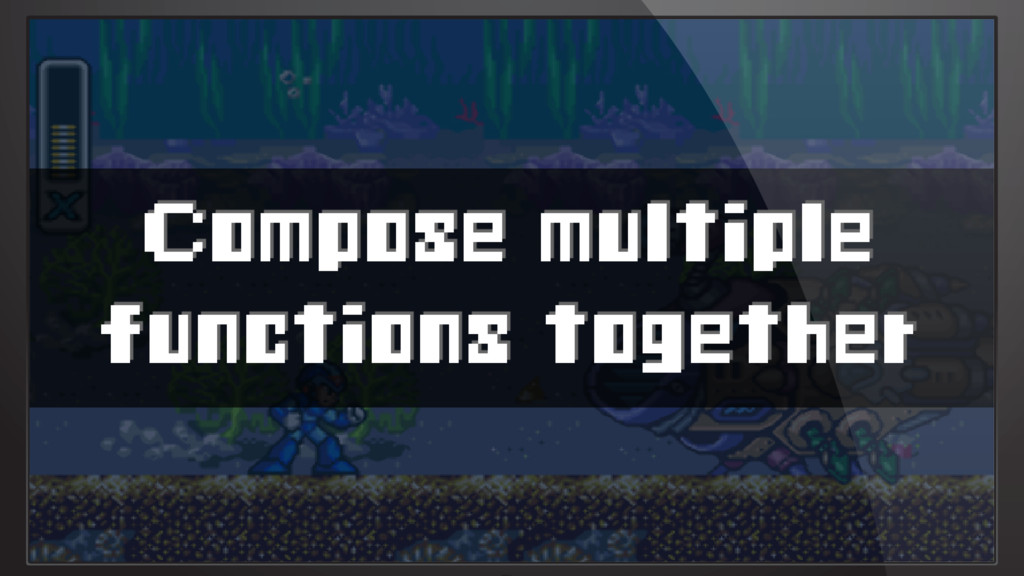 Compose multiple functions together