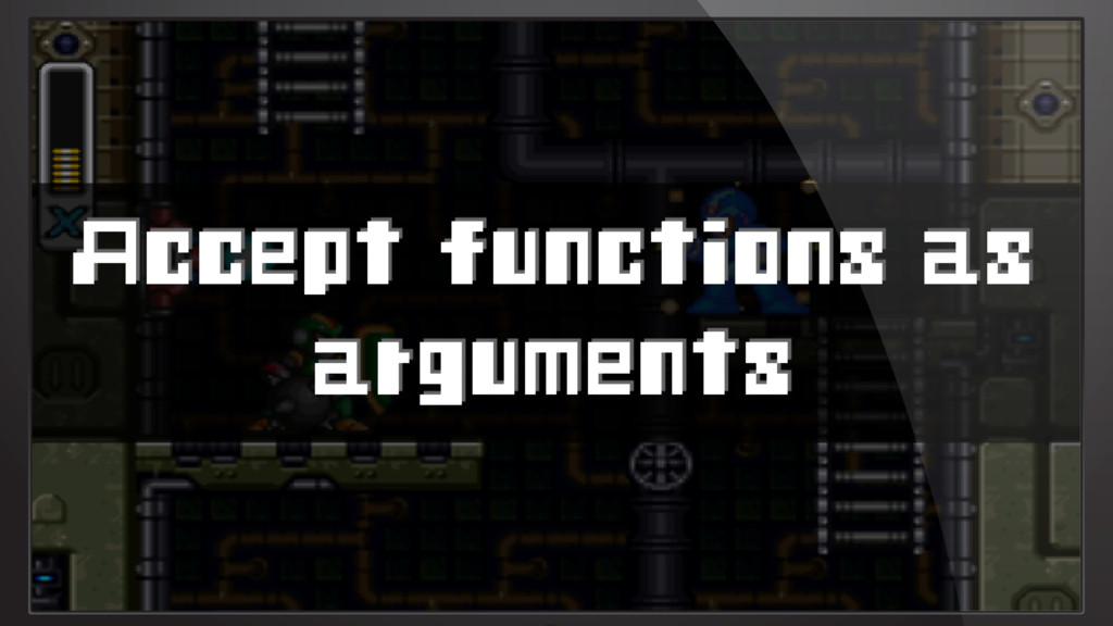 Accept functions as arguments