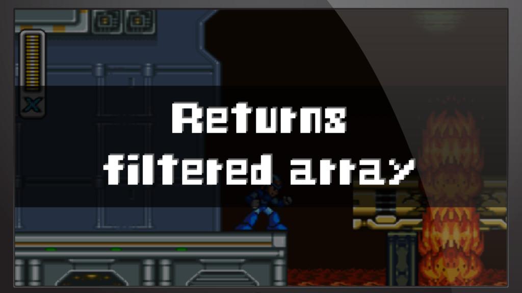 Returns filtered array