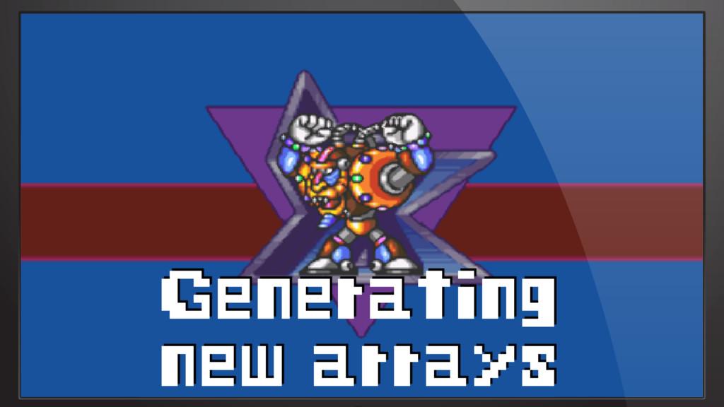 Generating new arrays