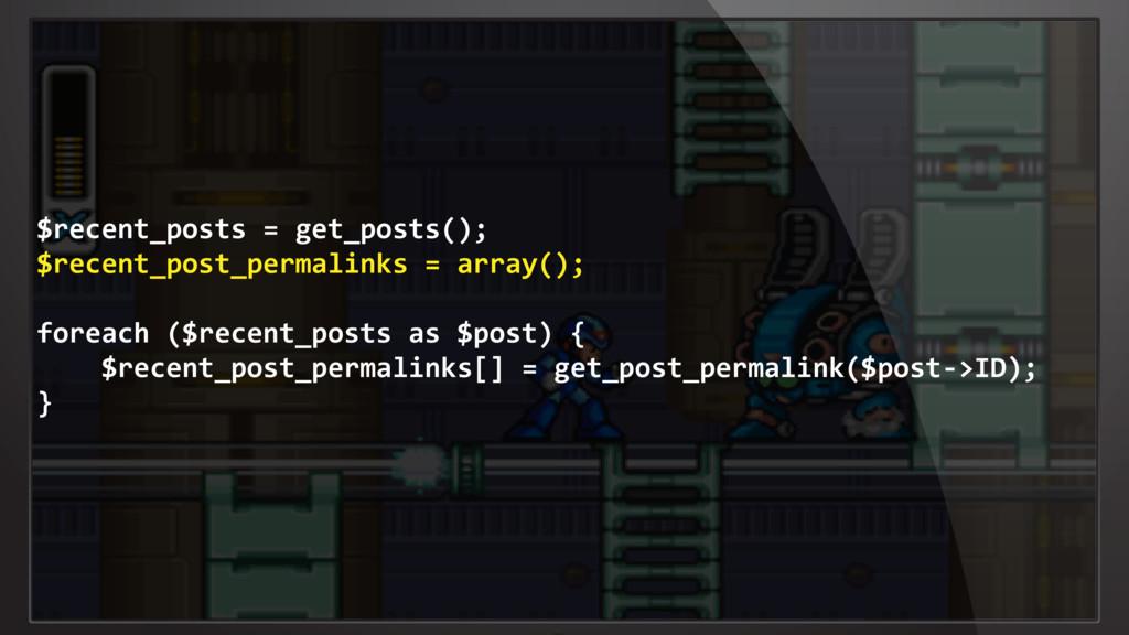 $recent_posts = get_posts(); $recent_post_perma...