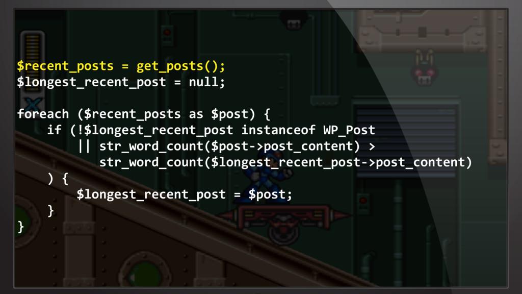 $recent_posts = get_posts(); $longest_recent_po...