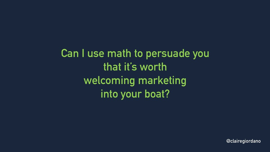@clairegiordano Can I use math to persuade you ...