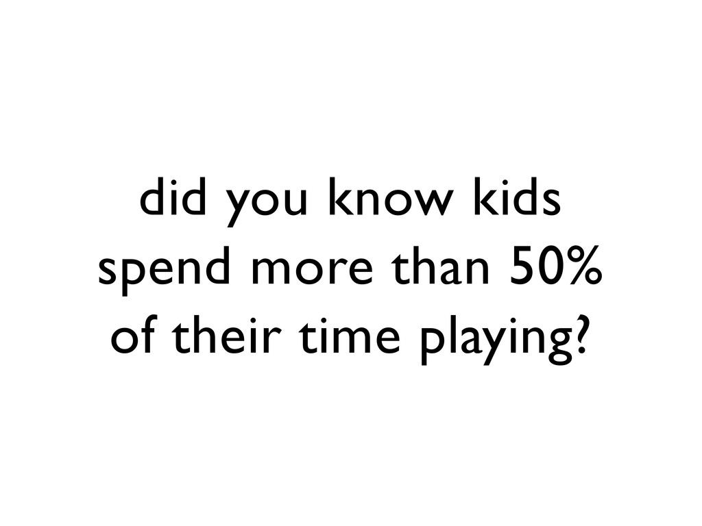 did you know kids spend more than 50% of their ...