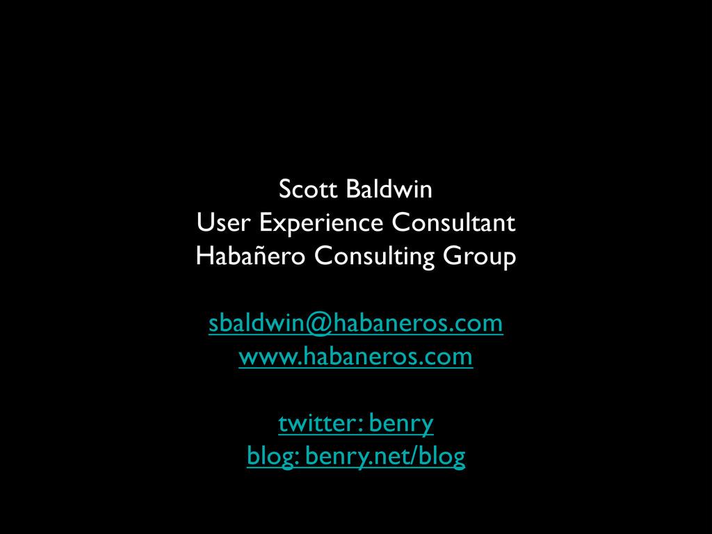 Scott Baldwin User Experience Consultant Habañe...