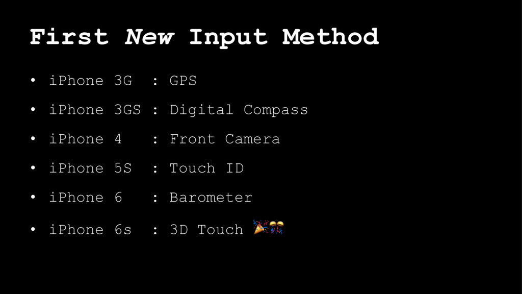 First New Input Method • iPhone 3G : GPS • iPho...