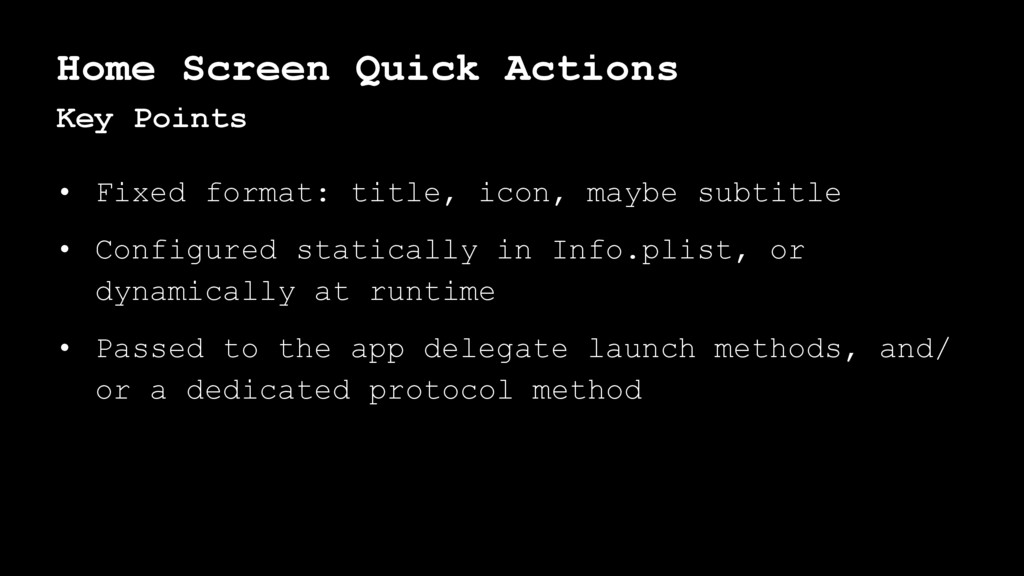 Home Screen Quick Actions Key Points • Fixed fo...