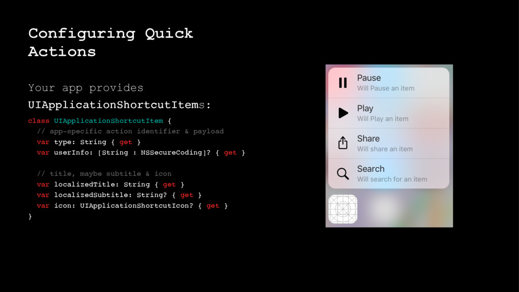 Configuring Quick Actions Your app provides UIA...