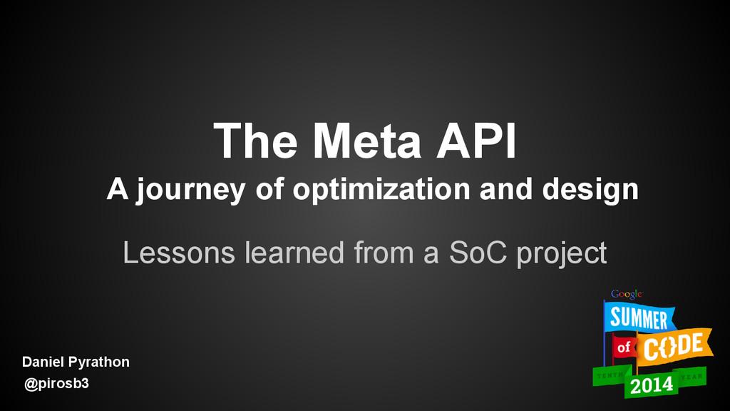 The Meta API A journey of optimization and desi...