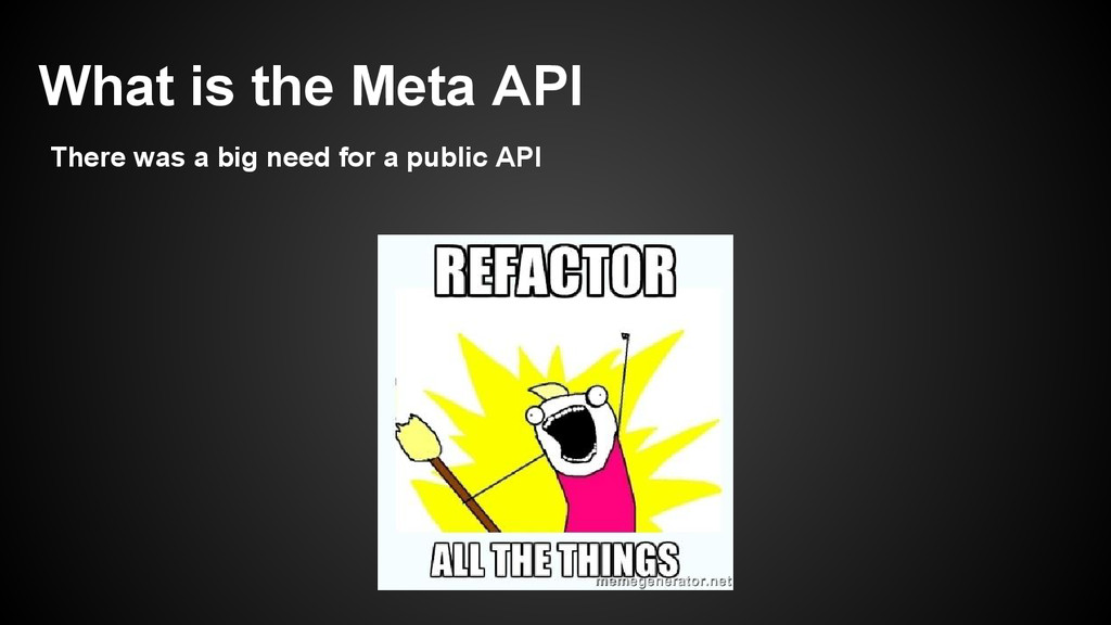 What is the Meta API There was a big need for a...