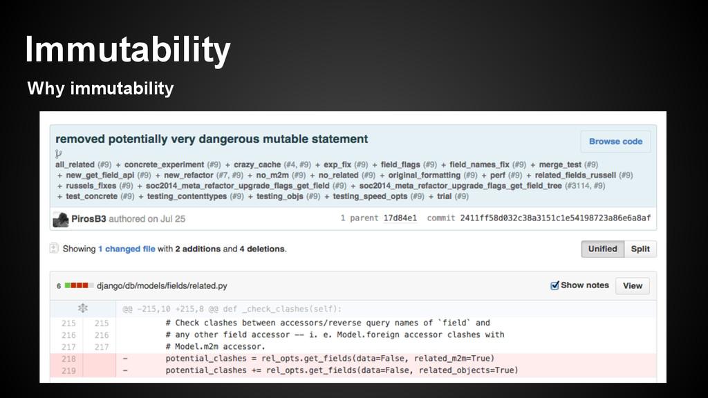 Why immutability Immutability