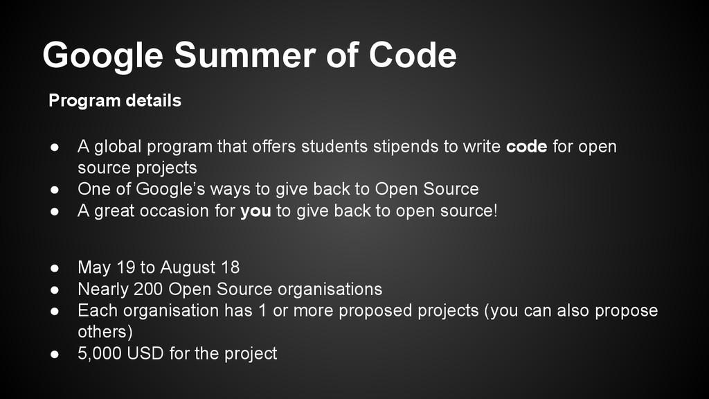 Google Summer of Code ● A global program that o...