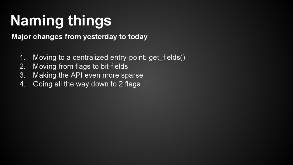 Naming things Major changes from yesterday to t...