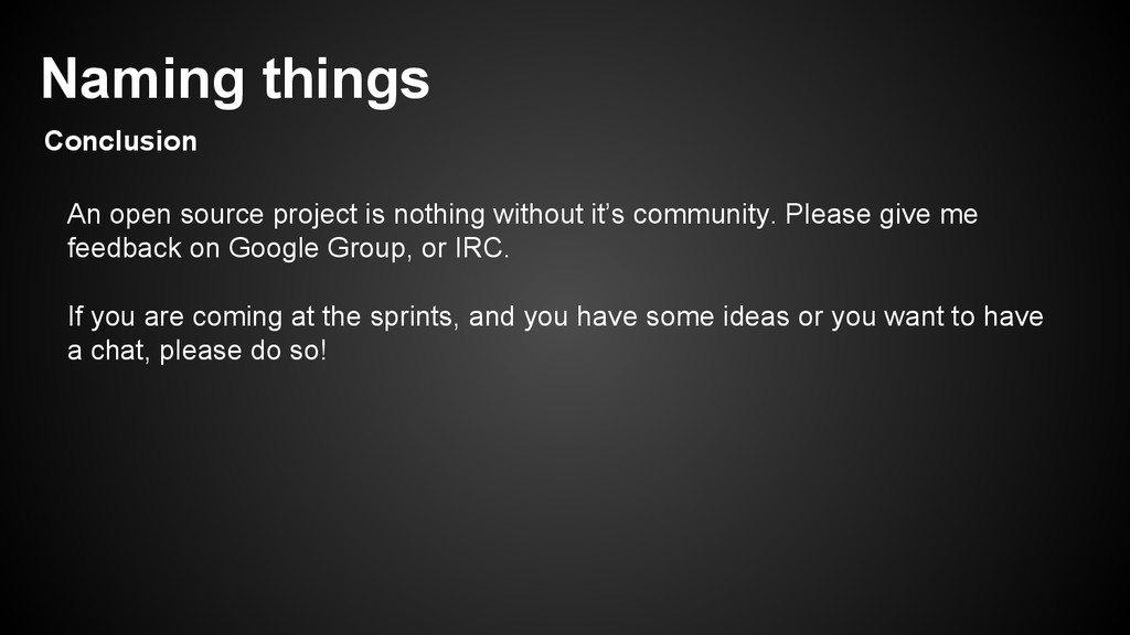 An open source project is nothing without it's ...