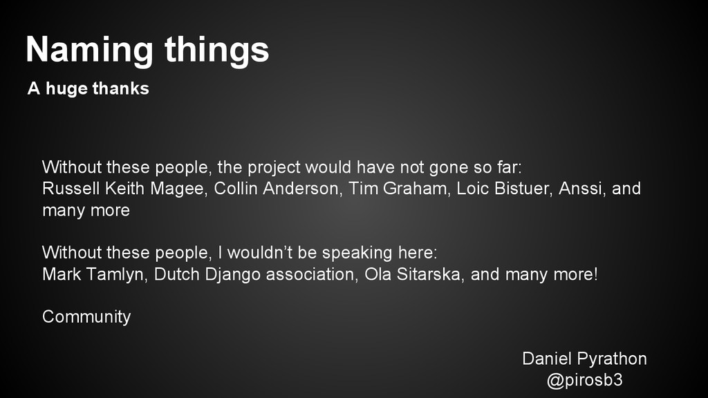 Without these people, the project would have no...