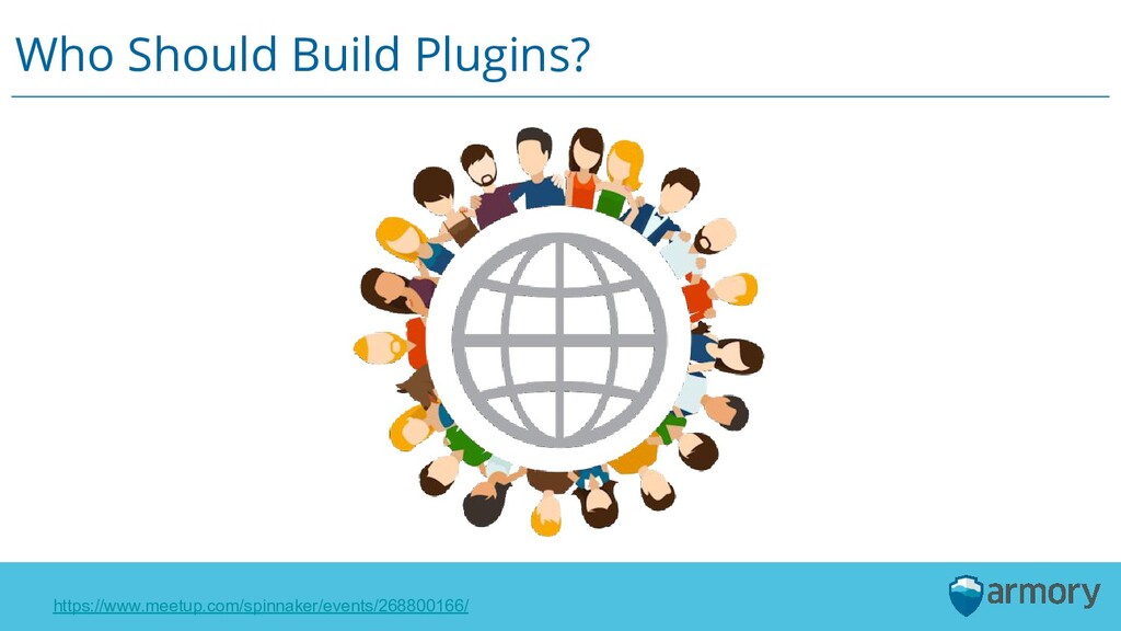 Who Should Build Plugins? https://www.meetup.co...