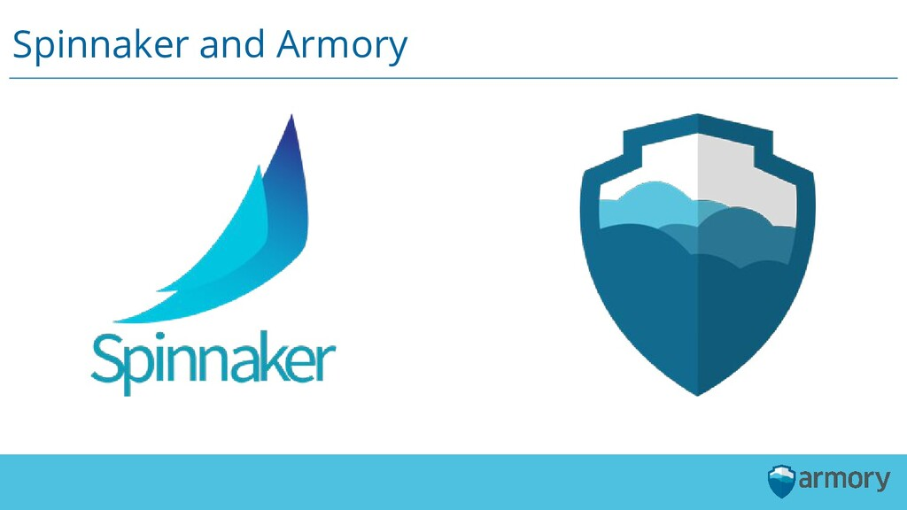 Spinnaker and Armory