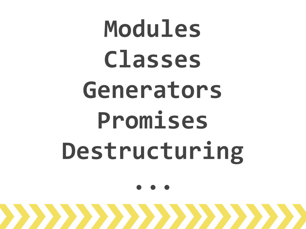 Modules Classes Generators Promises Destructuri...