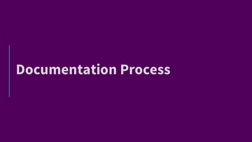 Documentation Process