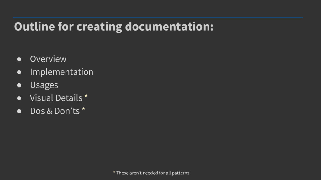 Outline for creating documentation: ● Overview ...