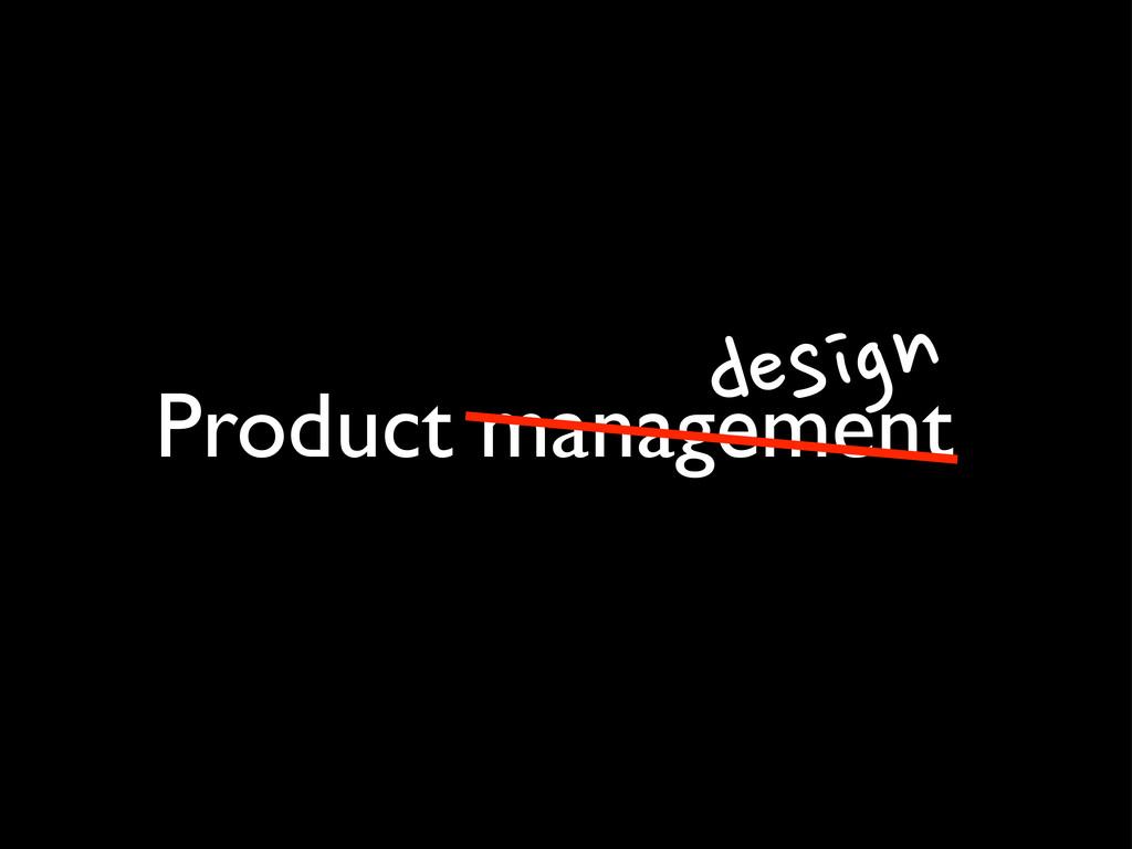 Product management design