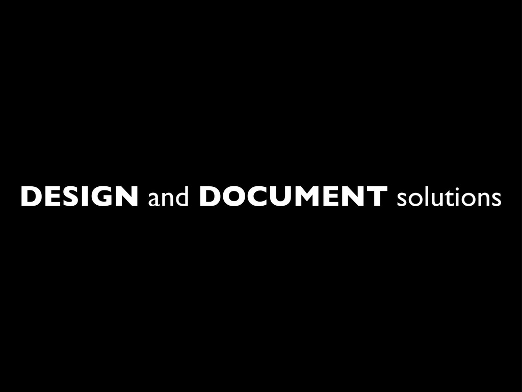DESIGN and DOCUMENT solutions