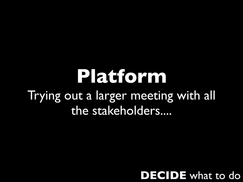 Platform Trying out a larger meeting with all t...