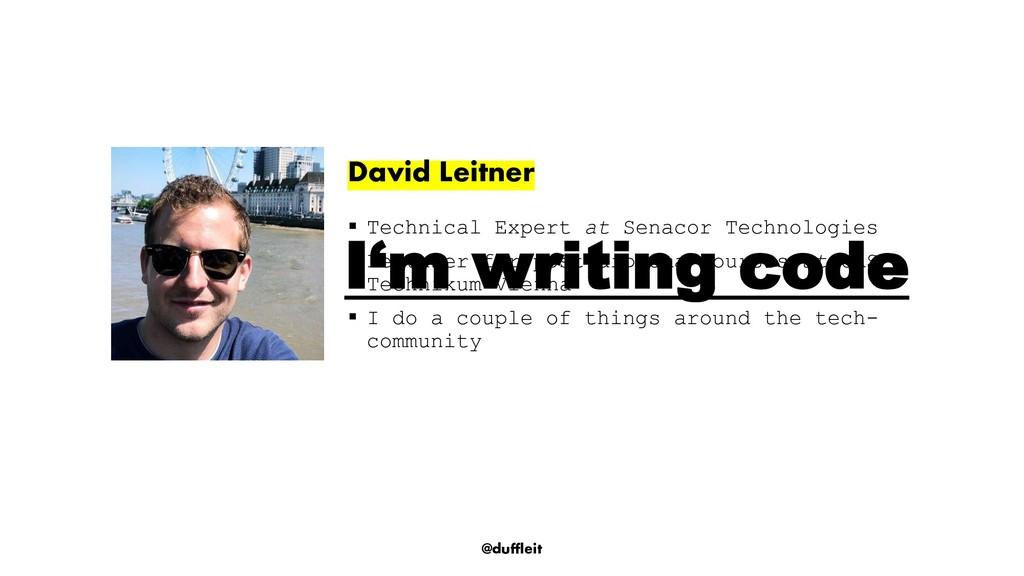 @duffleit David Leitner ▪ Technical Expert at S...