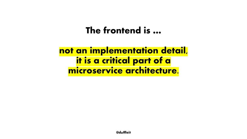 @duffleit The frontend is … not an implementati...