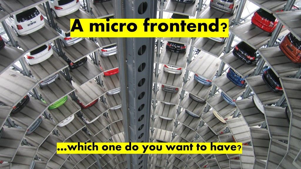 @duffleit A micro frontend? …which one do you w...