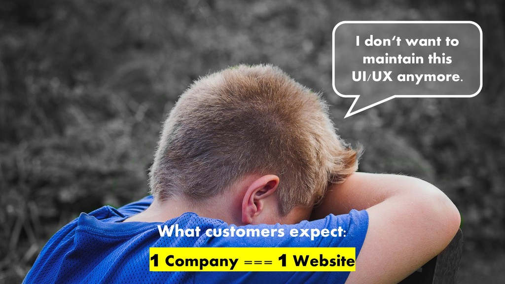 @duffleit What customers expect: 1 Company == 1...