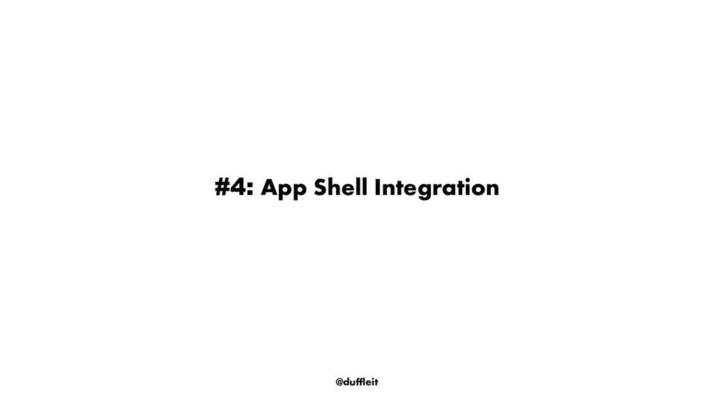 @duffleit #4: App Shell Integration