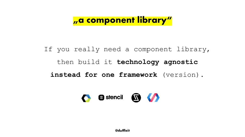 """@duffleit """"a component library"""" If you really n..."""