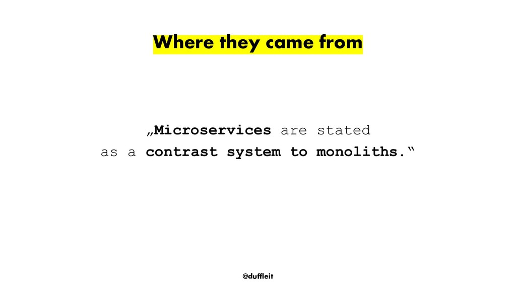 """@duffleit """"Microservices are stated as a contra..."""