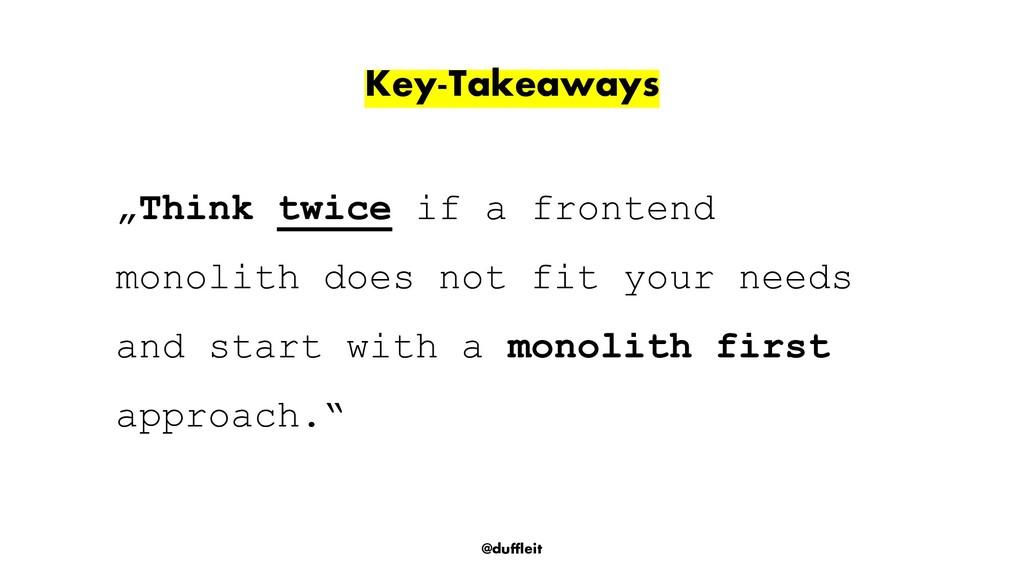 "@duffleit Key-Takeaways ""Think twice if a front..."