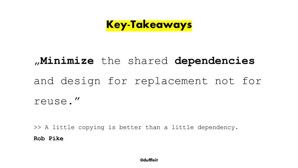 "@duffleit Key-Takeaways ""Minimize the shared de..."