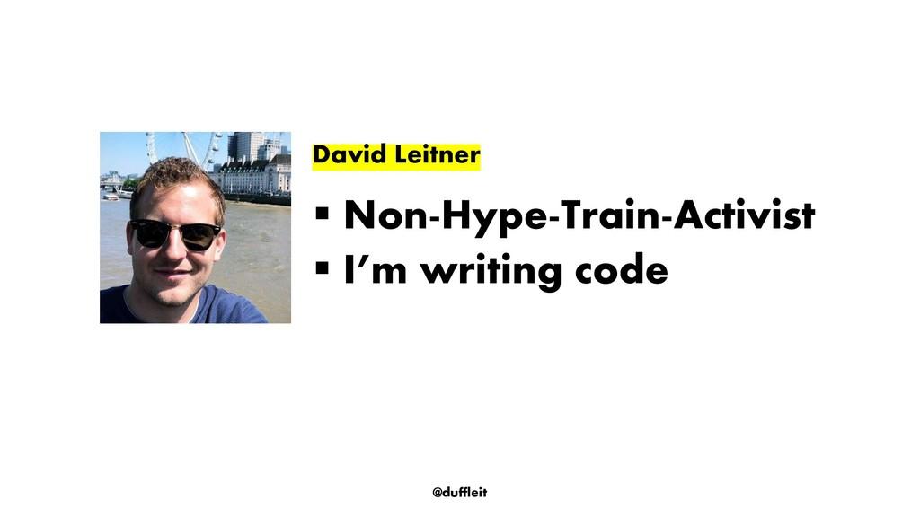 @duffleit David Leitner ▪ Non-Hype-Train-Activi...