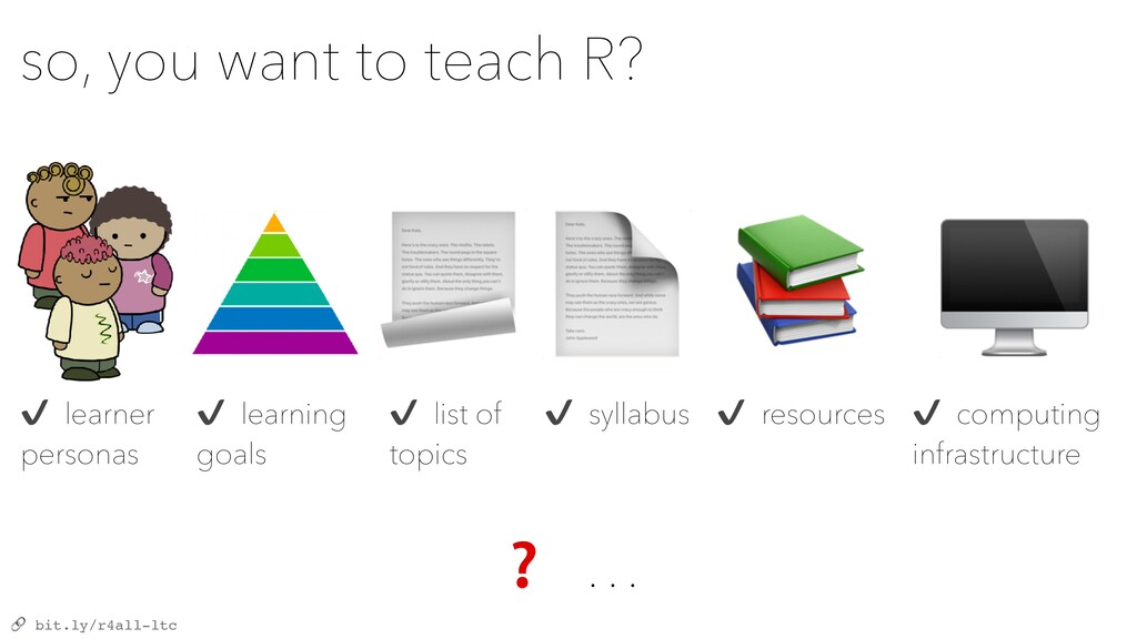 bit.ly/r4all-ltc so, you want to teach R? ✔ le...