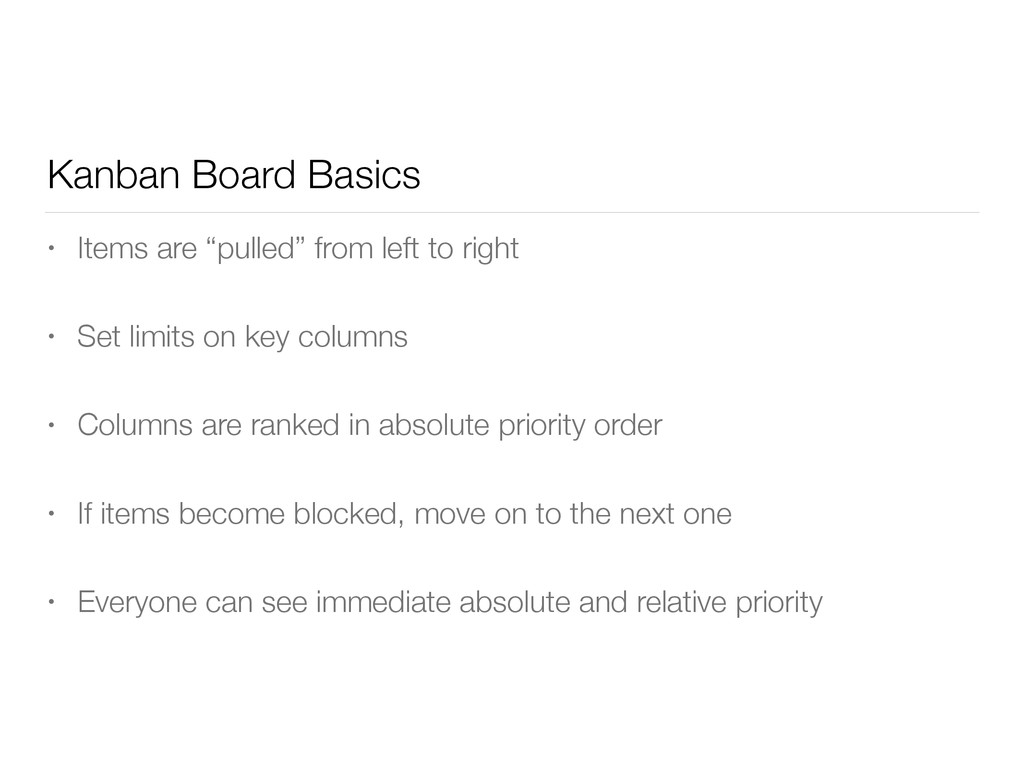 """Kanban Board Basics • Items are """"pulled"""" from l..."""